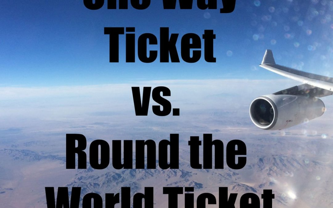Podcast Episode #9: One Way vs. Round the world Ticket