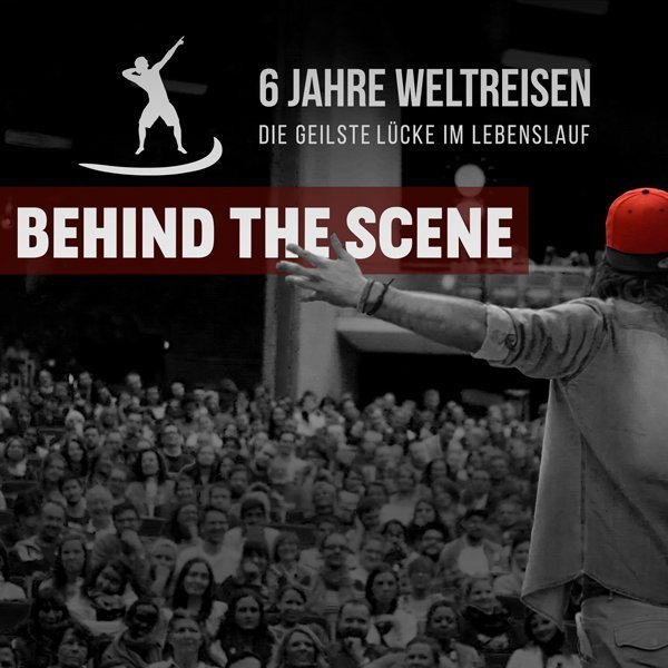 6 jahre weltreisen behind the scene podcast